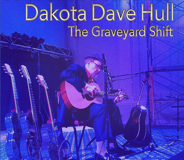 Dakota Dave Hull: The Graveyard Shift