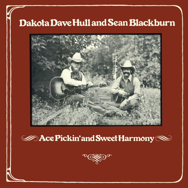 Dakota Dave Hull and Sean Blackburn · Ace Pickin' and Sweet Harmony