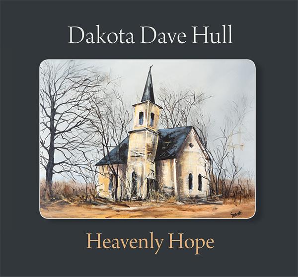 Dakota Dave Hull: Heavenly Hope