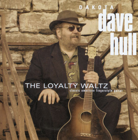 The Loyalty Waltz by Dakota Dave Hull