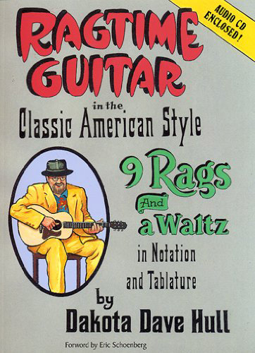 Ragtime Guitar in the Classic American Style · Book/CD package! Dakota Dave Hull